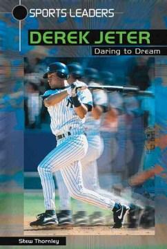 Derek Jeter : daring to dream