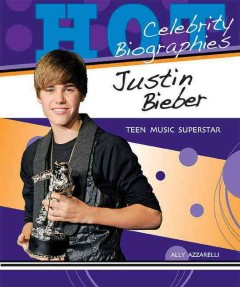 Justin Bieber : teen music superstar