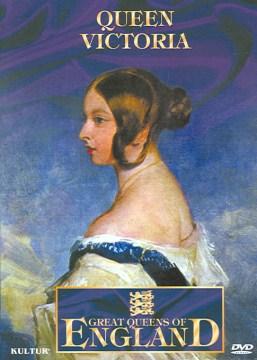 Queen Victoria [videorecording (DVD)].