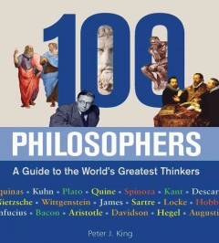 100 philosophers : a guide to the world's greatest thinkers