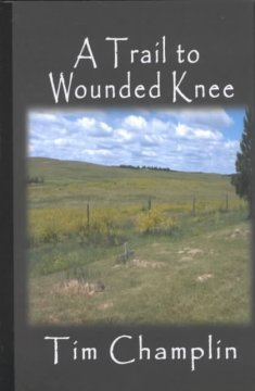 A trail to Wounded Knee : a Western story