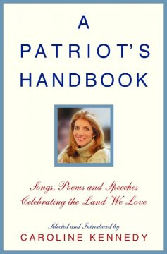 A patriot's handbook : songs, poems, stories, and speeches celebrating the land we love