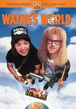 Wayne's world [videorecording (DVD)]
