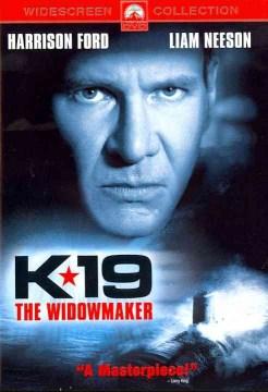 K-19 [videorecording (DVD)] : the widowmaker