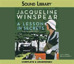 A lesson in secrets [sound recording (book on CD)] : a Maisie Dobbs novel