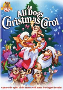An all dogs Christmas carol [videorecording (DVD)]