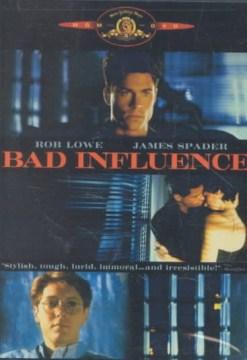 Bad influence [videorecording (DVD)]