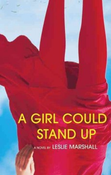 A girl could stand up : a novel