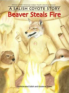Beaver steals fire : a salish coyote story
