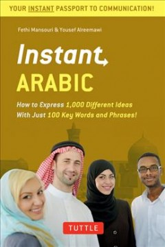 Instant Arabic : how to express 1,000 different ideas with just 100 key words and phrases