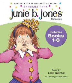 Junie B. Jones collection. Books 1-8 [sound recording (book on CD)]