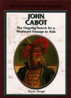 John Cabot : the ongoing search for a westward passage to Asia