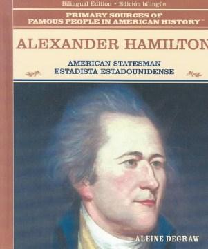 Alexander Hamilton : American statesman = estadista estadounidense