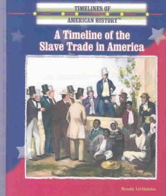 A timeline of the slave trade in America