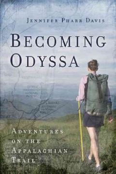 Becoming odyssa : adventures on the Appalachian Trail