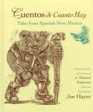 Cuentos de cuanto hay = Tales from Spanish New Mexico