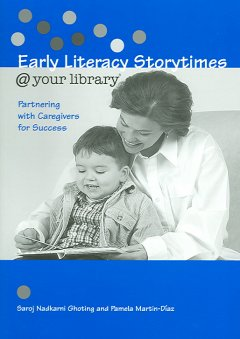 Early literacy storytimes @ your library : partnering with caregivers for success