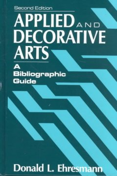 Applied and decorative arts : a bibliographic guide