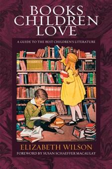 Books children love : a guide to the best children's literature
