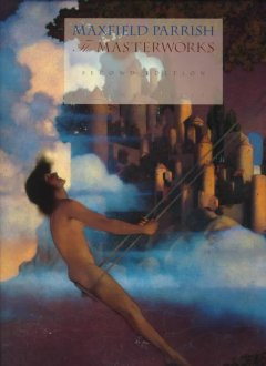 Maxfield Parrish : the masterworks