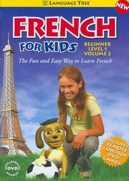 French for kids. Beginner level 1, vol. 2 [videorecording (DVD)]