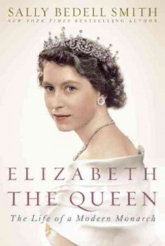 Elizabeth the Queen [text (large print)] : the life of a modern monarch