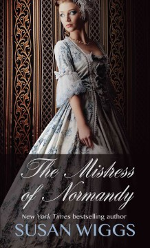 The mistress of Normandy [text (large print)]