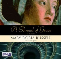 A thread of grace [sound recording (book on CD)]
