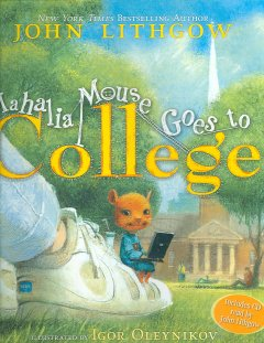 Mahalia Mouse goes to college [sound recording (CD + book)]