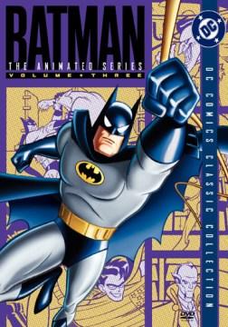 Batman, the animated series [videorecording (DVD)] Volume three