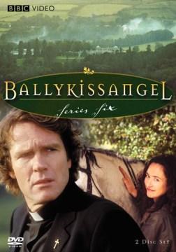 Ballykissangel [videorecording (DVD)] : series six