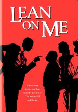 Lean on me [videorecording (DVD)]