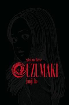 Uzumaki. 1, Spiral into horror