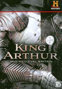 King Arthur and medieval Britain [videorecording (DVD)]
