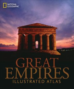 Great empires : an illustrated atlas