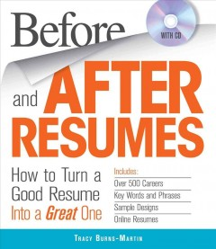 Before and after resumes : how to turn a good resume into a great one