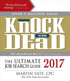 Knock 'em dead : the ultimate job search guide, 2017