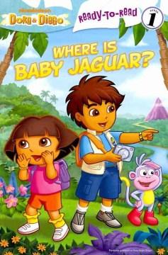 Dora & Diego : where is baby jaguar?