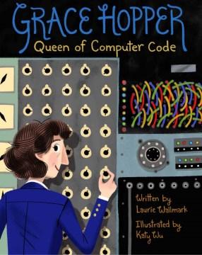 Grace Hopper, queen of computer code