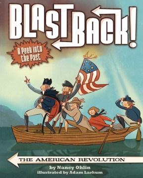 Blast back! : the American Revolution