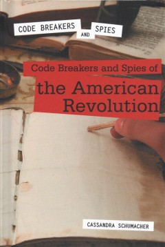 Code breakers and spies of the American Revolution