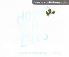 Hour of the bees [sound recording (book on CD)]