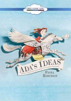 Ada's ideas [videorecording (DVD)] : the story of Ada Lovelace, the world's first computer programmer