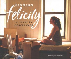 Finding Felicity [sound recording (book on CD)]