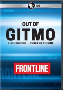 Out of Gitmo [videorecording (DVD)]