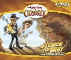 Adventures in Odyssey. Vol. 27, The search for Whit [sound recording (CD)].