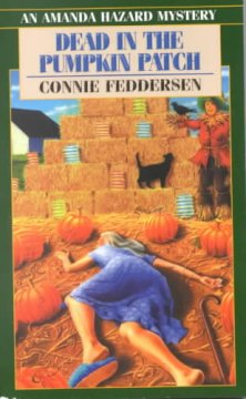 Dead in the pumpkin patch : an Amanda Hazard mystery