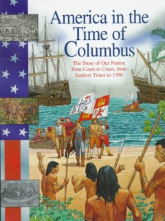 America in the time of Columbus : from earliest times to 1590