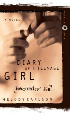 Diary of a teen age girl: becoming me, by Caitlin O'Conner