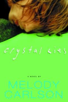Crystal lies : a novel